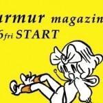 mur mur magazine リニューアル号発売記念フェア @ カフェ&ブックス ビブリオテーク大阪&福岡(2012.3/16(金)~)